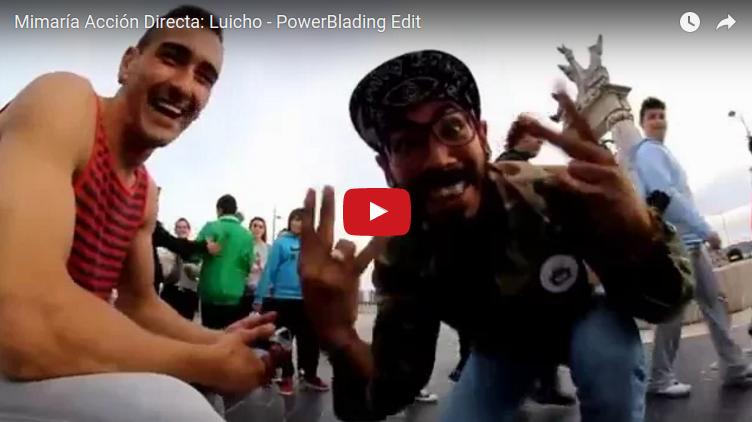 Mimaría Acción Directa: Luicho – PowerBlading Edit